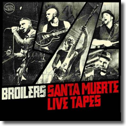 Cover: Broilers - Santa Muerte Live Tapes