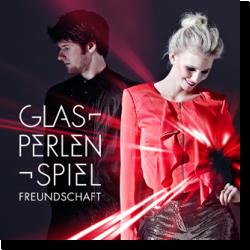 Cover: Glasperlenspiel - Freundschaft