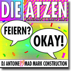 Cover: Die Atzen feat. DJ Antoine vs. Mad Mark Construction - Feiern? Okay