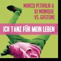 Cover:  Marco Petralia & DJ Monique vs. Gastone - Ich tanz für mein Leben