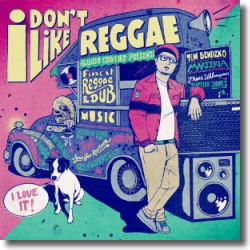 Cover: I Don't Like Reggae - Various Artists