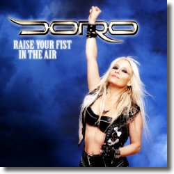 Cover: Doro - Raise Your Fist In the Air