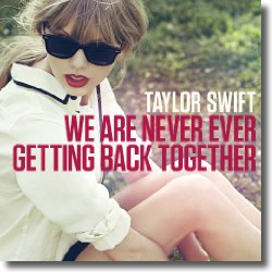 Cover: Taylor Swift - We Are Never Ever Getting Back Together