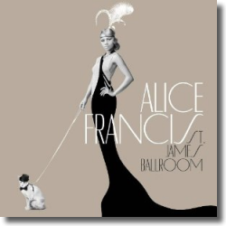 Cover: Alice Francis - St. James Ballroom