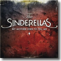 Cover:  The Sinderellas - My Mother Used To Tell Me
