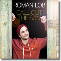 Cover: Roman Lob - Call Out The Sun