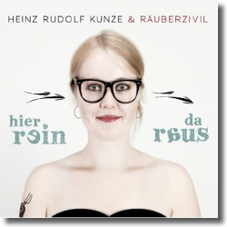 Cover: Heinz Rudolf Kunze & Räuberzivil - Hier rein da raus