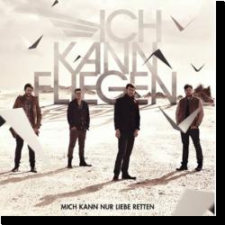 Cover: Ich Kann Fliegen - Mich kann nur Liebe retten