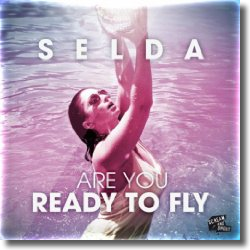 Cover: Selda - Are You Ready To Fly