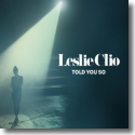 Cover:  Leslie Clio - Told You So