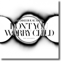 Cover: Swedish House Mafia feat. John Martin - Don't You Worry Child