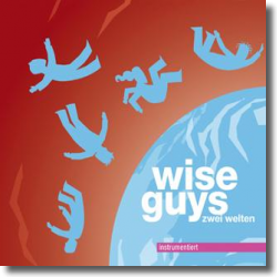 Cover: Wise Guys - Zwei Welten instrumentiert