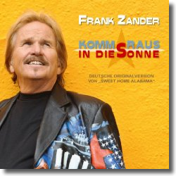 Cover: Frank Zander - Komm raus in die Sonne (Sweet Home Alabama)