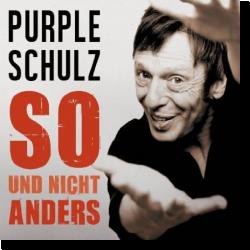 Cover: Purple Schulz - So und nicht anders