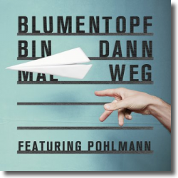 Cover: Blumentopf feat. Pohlmann - Bin dann mal weg