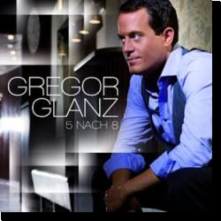 Cover: Gregor Glanz - 5 nach 8