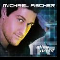Cover: Michael Fischer - Alles dreht