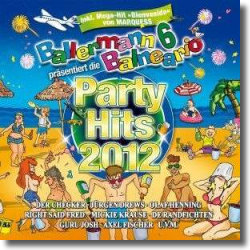 Cover: Ballermann 6 Balneario - Party Hits 2012 - Various Artists