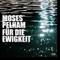 Cover: Moses Pelham - Für die Ewigkeit