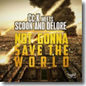 Cover:  Cc.K meets Scoon & Delore - Not Gonna Save The World