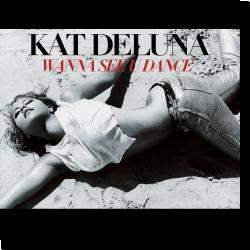 Cover: Kat DeLuna - Wanna See U Dance (La La La)