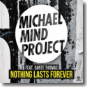Cover: Michael Mind Project feat. Dante Thomas - Nothing Lasts Forever
