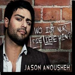 Cover: Jason Anousheh - Wo ist nur die Liebe hin?