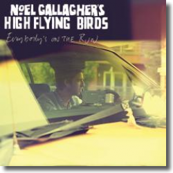 Cover: Noel Gallagher's High Flying Birds - Everybody's On The Run