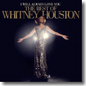 Cover: Whitney Houston - I Will Always Love You - The Best Of Whitney Houston