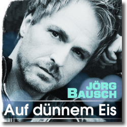 Cover: Jörg Bausch - Auf dünnem Eis