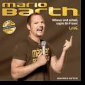 Cover:  Mario Barth - Männer sind schuld, sagen die Frauen