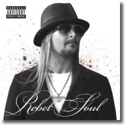 Cover: Kid Rock - Rebel Soul