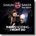 Cover:  Shaun Baker feat. Maloy - There's Nothing I Won't Do