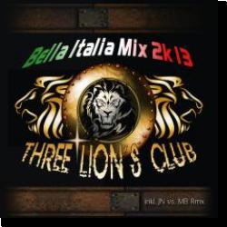 Cover: Three Lion's Club - Bella Italia Mix 2k13