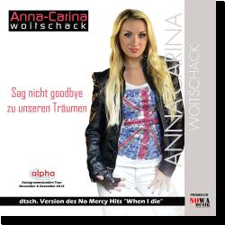 Cover: Anna-Carina Woitschack - Sag nicht goodbye zu unseren Träumen
