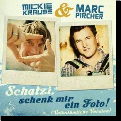 Cover: Mickie Krause & Marc Pircher - Schatzi schenk mir ein Foto (Volkstümliche Version)
