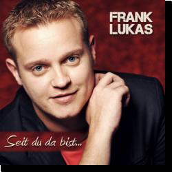 Cover: Frank Lukas - Seit du da bist