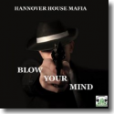 Cover:  Hannover House Mafia - Blow Your Mind
