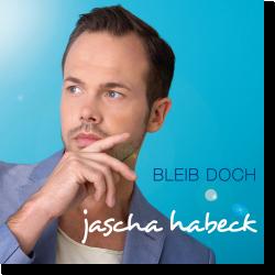 Cover: Jascha Habeck - Bleib doch