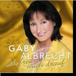 Cover: Gaby Albrecht - Ich freu mich drauf