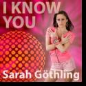 Cover:  Sarah Göthling - I Know You