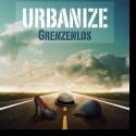 Cover:  Urbanize - Grenzenlos