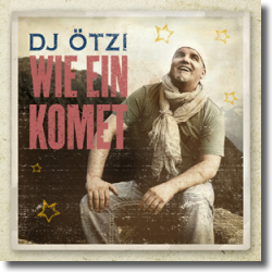Cover: DJ Ötzi - Wie ein Komet