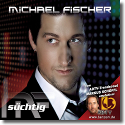 Cover: Michael Fischer - Süchtig