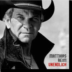 Cover: Matthias Reim - Unendlich