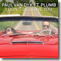Cover:  Paul Van Dyk feat. Plumb - I Don't Deserve You