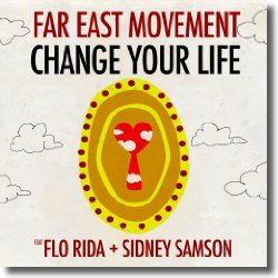 Cover: Far East Movement feat. Flo Rida & Sidney Samson - Change Your Life