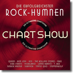 Cover: Die ultimative Chartshow - Rock Hymnen - Various Artists