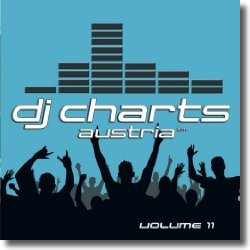 Cover: DJ Charts Austria Vol. 11 - Various Artists