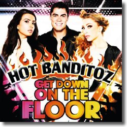 Cover: Hot Banditoz - Get Down On The Floor